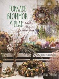 bokomslag Torkade blommor & blad : buketter, kransar, dekorationer