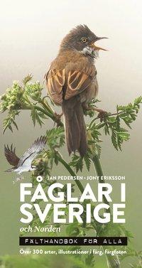 bokomslag Fåglar i Sverige och Norden : fälthandbok för alla