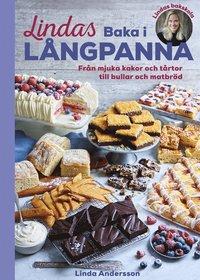 bokomslag Lindas baka i långpanna : från mjuka kakor och tårtor till bullar och matbröd