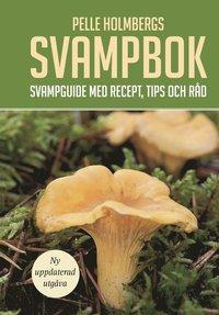 bokomslag Pelle Holmbergs svampbok : svampguide med recept, tips och råd