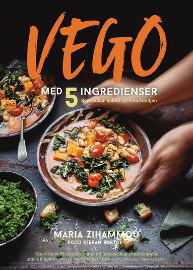bokomslag Vego med 5 ingredienser : snabbt och enkelt för hela familjen
