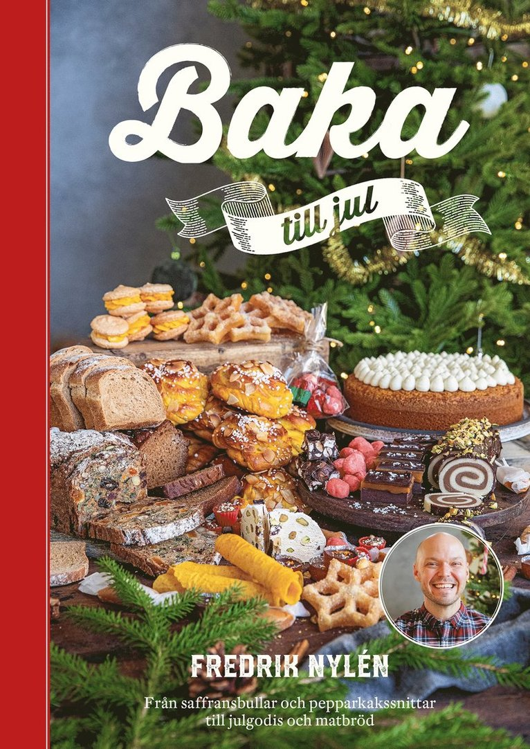 Baka till jul : från saffransbullar och pepparkakssnittar till julgodis och matbröd 1