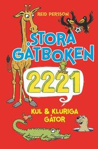 bokomslag Stora gåtboken : 2221 kul & kluriga gåtor