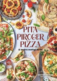 bokomslag Pita, piroger, pizza & andra matiga bröd