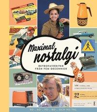 bokomslag Maximal nostalgi : Retrofavoriter från fem decennier