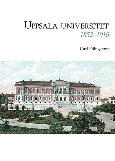 bokomslag Uppsala universitet 1852-1916, Vol. 1