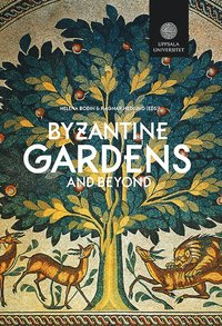 bokomslag Byzantine Gardens and Beyond