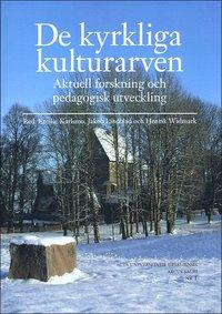bokomslag De kyrkliga kulturarven: aktuell forskning och pedagogisk utveckling