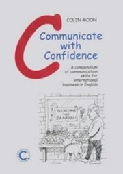 Communicate with confidence : a compendium of communication skills for international business in English 1