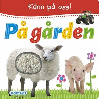 bokomslag Känn på oss! På gården