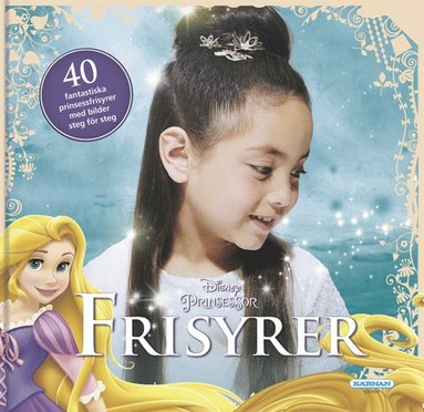 bokomslag Prinsessfrisyrer : 40 fantastiska prinsessfrisyrer med steg för steg-instru
