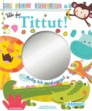 bokomslag Vilda Djur Tittut!: Min lilla spegelbok