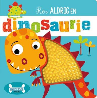 bokomslag Rör aldrig en dinosaurie