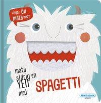bokomslag Mata aldrig en yeti med spagetti