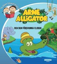 bokomslag Arne Alligator och den försvunna floden