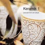 bokomslag Keramik 1 : Lera som form och uttryck