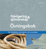 bokomslag Navigering och sjömanskap övningsbok  [Rev uppl 201109]