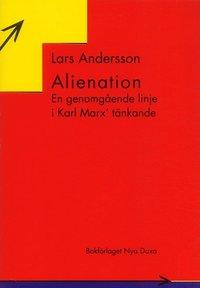 bokomslag Alienation : En genomgående linje i Karl Marx tänkande