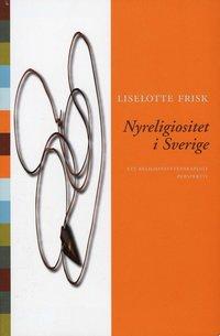 bokomslag Nyreligiositet i Sverige : Ett religionsvetenskapligt perspektiv