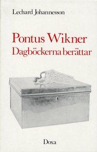 bokomslag Pontus Wikner - dagböckerna berättar