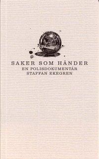 bokomslag Saker som händer : En polisdokumentär