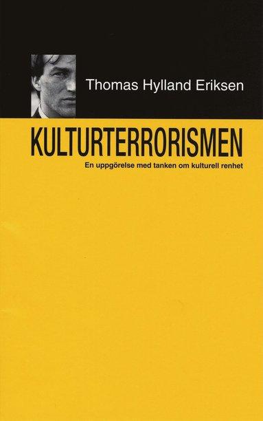 bokomslag Kulturterrorismen : En uppgörelse med tanken om kulturell renhet