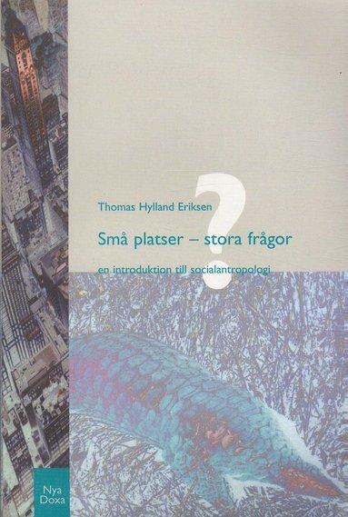 bokomslag Små platser - stora frågor : En introduktion till socialantropologi