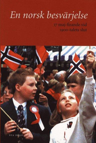 bokomslag En norsk besvärjelse : 17 maj-firande vid 1900-talets slut