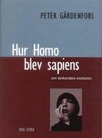 bokomslag Hur Homo blev sapiens : om tänkandets evolution