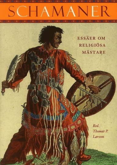 bokomslag Schamaner : Essäer om religiösa mästare