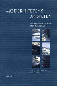 bokomslag Modernitetens Ansikten : Livsåskådningar I Nordisk 1900-Talslitteratur