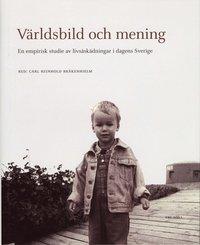 bokomslag Världsbild och mening : En empirisk studie av livsåskådningar i dagens Sverige