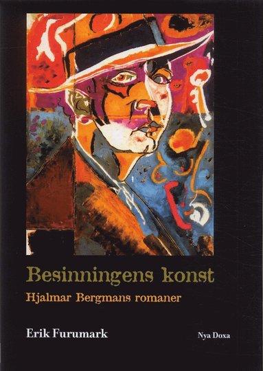bokomslag Besinningens konst : Hjalmar Bergmans romaner