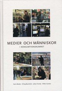 bokomslag Medier och människor i konsumtionsrummet