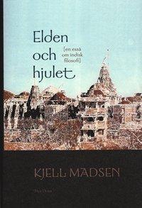 bokomslag Elden och hjulet : En essä om indisk filosofi
