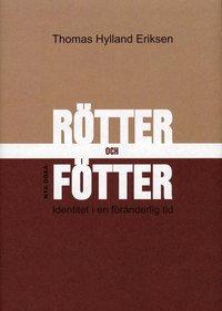 bokomslag Rötter och fötter : Identitet i en föränderlig tid