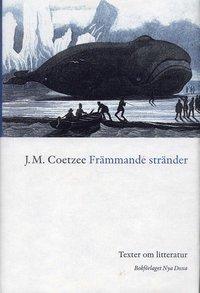 bokomslag Främmande stränder : Texter om litteratur
