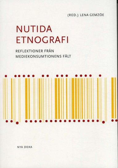 bokomslag Nutida etnografi : Reflektioner från mediekonsumtionens