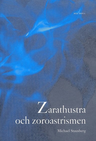 bokomslag Zarathustra och zoroastrismen