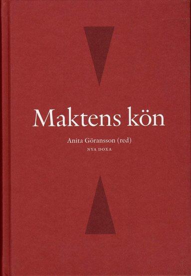 bokomslag Maktens kön : kvinnor och män i den svenska makteliten på 2000-talet