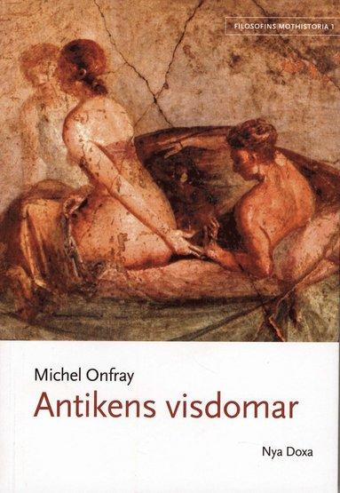 bokomslag Filosofins mothistoria. D. 1, Antikens visdomar