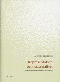 bokomslag Representation och materialitet : introduktioner till kulturhistorien
