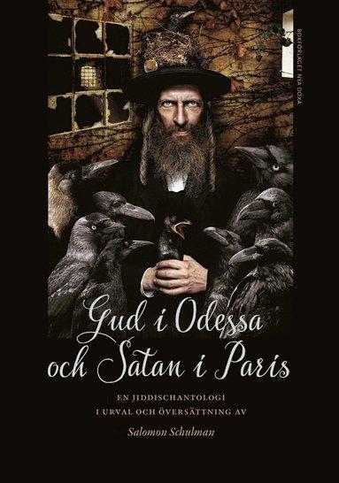 bokomslag Gud i Odessa och Satan i Paris : en jiddischantologi