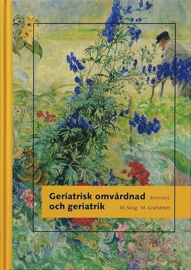 bokomslag Geriatrisk omvårdnad och geriatrik