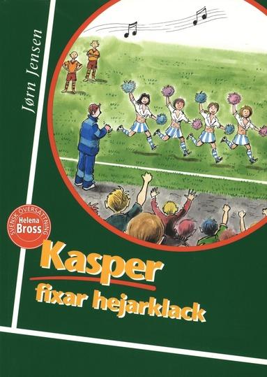 bokomslag Kasper fixar hejarklack