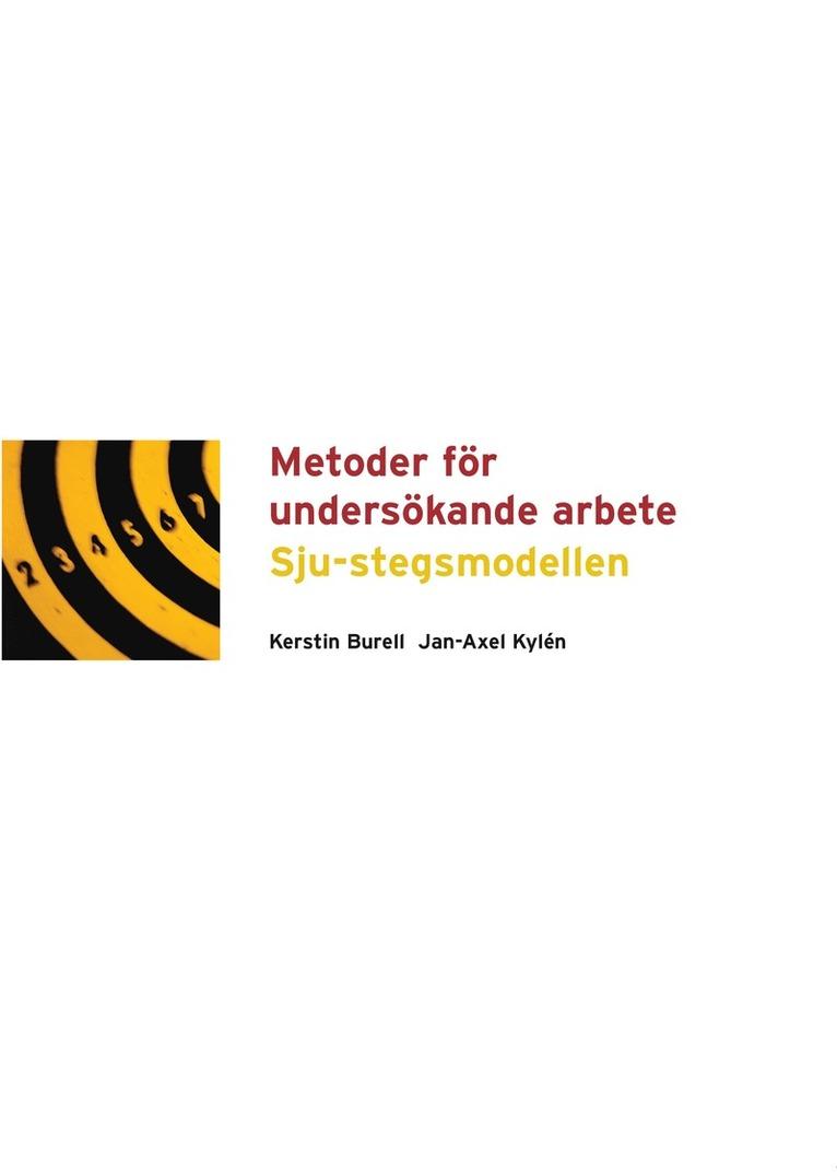 Metoder för undersökande arbete Sju-stegsmodellen 1