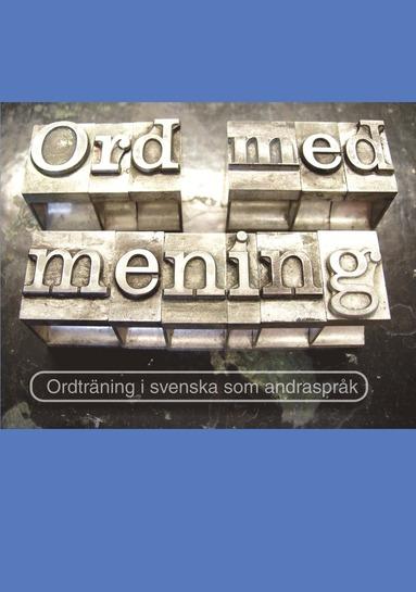 bokomslag Ord med mening : ordträning i svenska som andraspråk