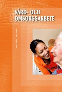 bokomslag Vård- och omsorgsarbete