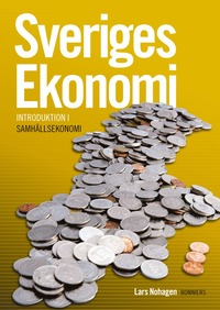 bokomslag Sveriges Ekonomi - introduktion i samhällsekonomi