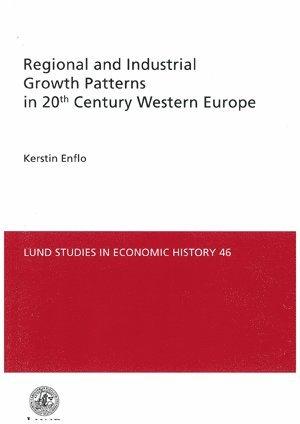 bokomslag Regional and Industrial GrowthPatterns in 20th Century Western Europe